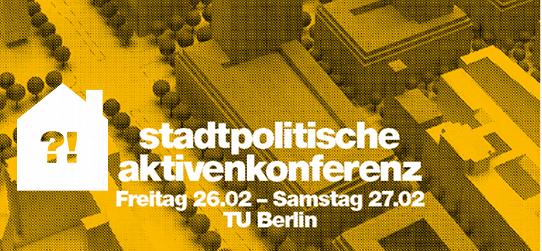 Stadtpolitische Aktivenkonferenz 26. - 27. Februar 2016 - TU Berlin